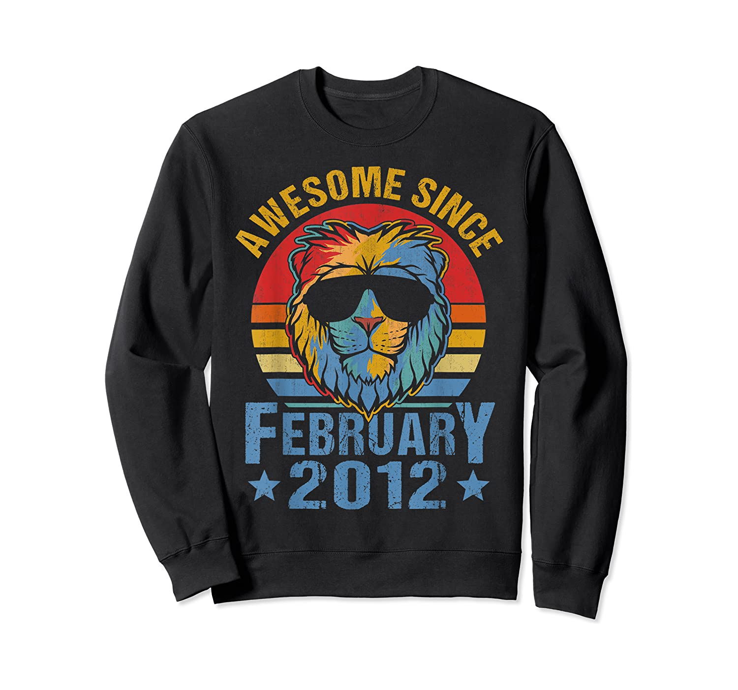 Lion 2012 Awesome February 8th Birthday Gifts King T-shirt Crewneck Sweater