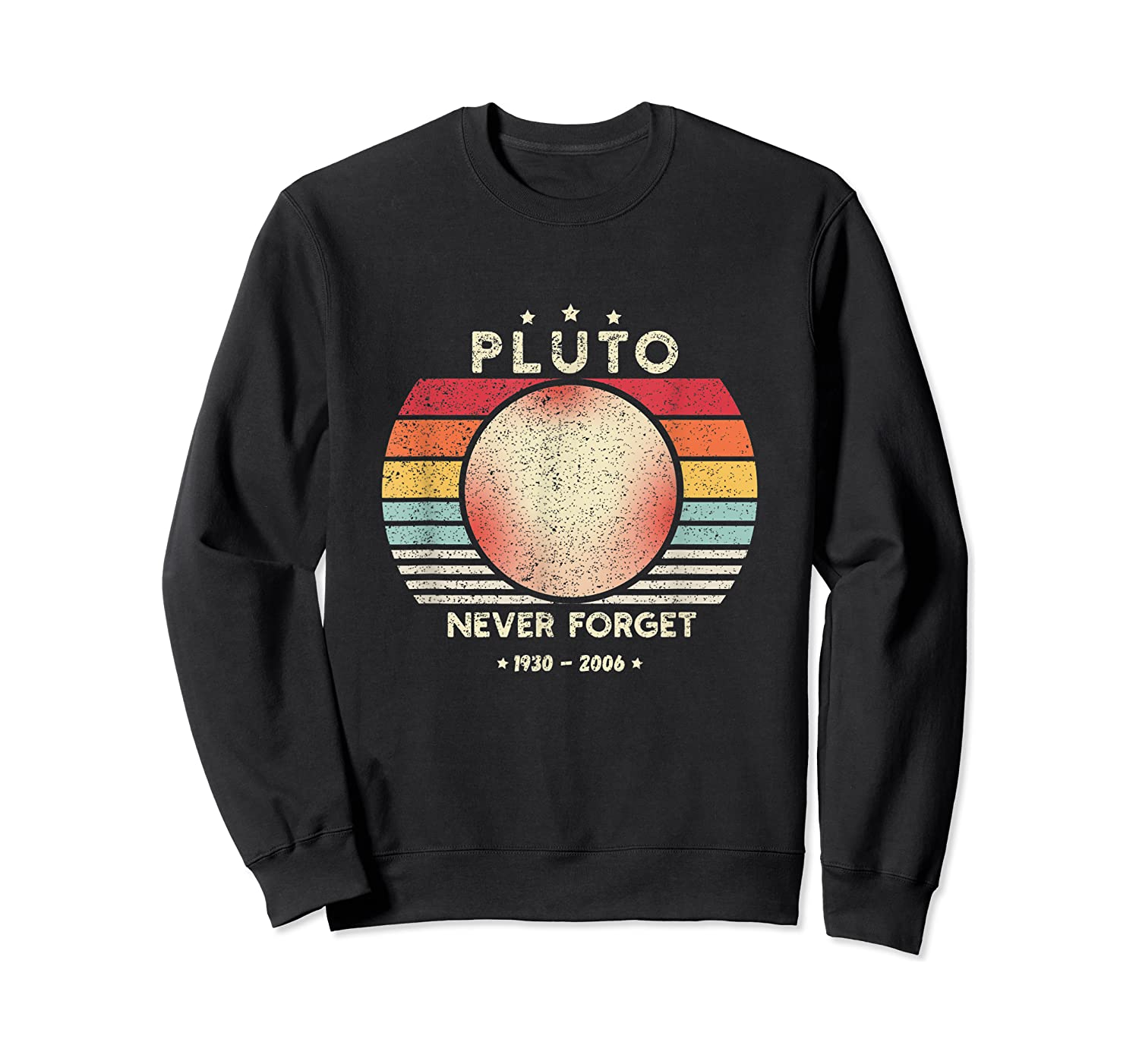 Never Forget Pluto Shirt Retro Style Funny Space, Science T-shirt Crewneck Sweater