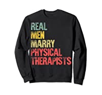 Funny Marriage Real Marry Physical Therapists Shirts Sweatshirt Black