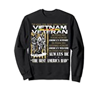 Vietnam Veteran Always Be The Best America Had Proud Shirts Sweatshirt Black