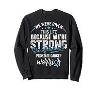 We\\\'re Strong- Prostate Cancer Awareness Ribbon T Shirts Sweatshirt Black