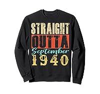 Straight Outta September 1940 79th Awesome Birthday T-shirt Sweatshirt Black