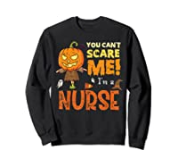 Halloween You Can\\\'t Scare Nurse Funny T-shirt Sweatshirt Black