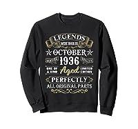 Legends Were Born In October 1936 84th Birthday Gifts T-shirt Sweatshirt Black