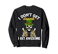 Don't Get Drunk Get Awesome Funny St Patrick's Day Beer Shirts Sweatshirt Black