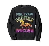 Will Trade Brother For Unicorn Retro Rainbow For Girls Shirts Sweatshirt Black