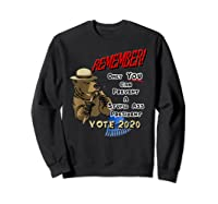 Remember Only You Can Prevent A Stupid Ass President Shirts Sweatshirt Black