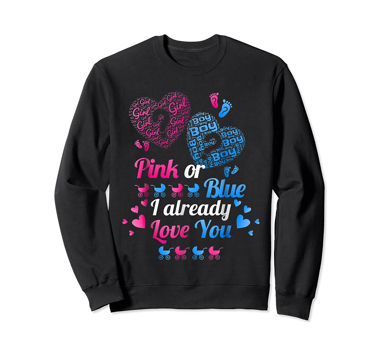 Gender Reveal   Pink Or Blue I Already Love You T Shirts Crewneck Sweater