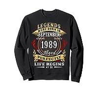 Legends Were Born In September 1989 31st Birthday Gift Shirts Sweatshirt Black
