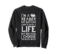 I Am A Reader Book Quote Bookworm Reading Literary T-shirt Sweatshirt Black