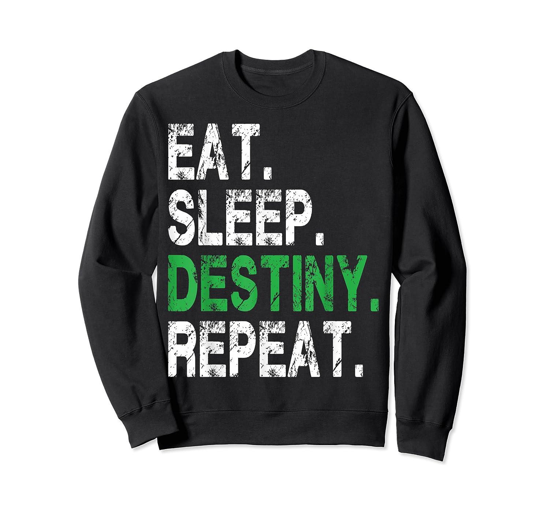 Destiny T-shirt Eat Sleep Destiny Repeat Short Sleeve T-shirt Crewneck Sweater