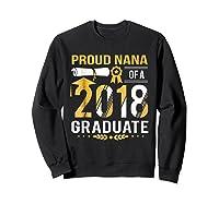 Proud Nana Of A 2018 Graduate Tshirt Sweatshirt Black