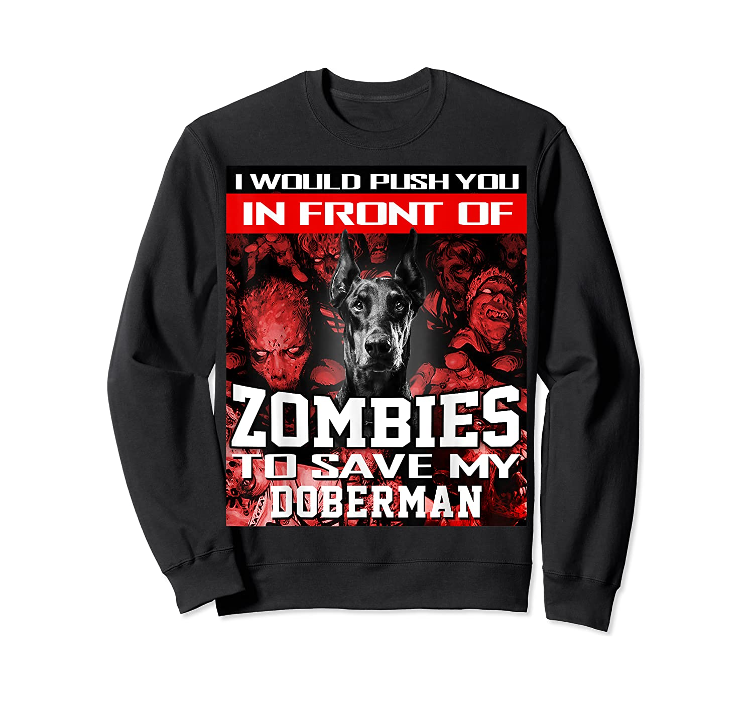 In Front Of Zombies To Save My Doberman Halloween Saying T-shirt Crewneck Sweater