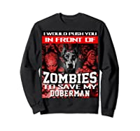 In Front Of Zombies To Save My Doberman Halloween Saying T-shirt Sweatshirt Black