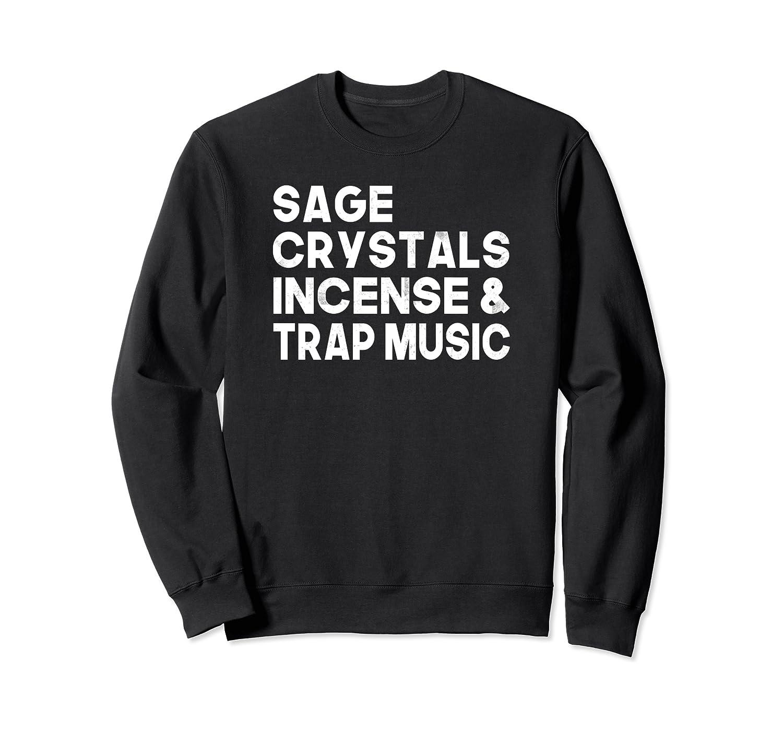 Sage Crystals and Trap Music Sweatshirt Incense