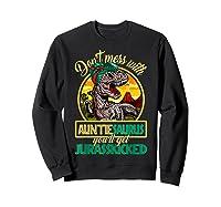 Don\\\'t Mess With Auntiesaurus T Rex Aunt Family Costume T-shirt Sweatshirt Black