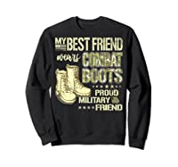 My Best Friend Wears Combat Boots Proud Military Friend Gift Shirts Sweatshirt Black