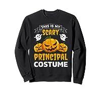 Principal Halloween This Is My Scary Principal Costume Shirts Sweatshirt Black