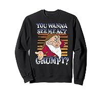 Grumpy You Wanna See Me Act Grumpy Shirts Sweatshirt Black