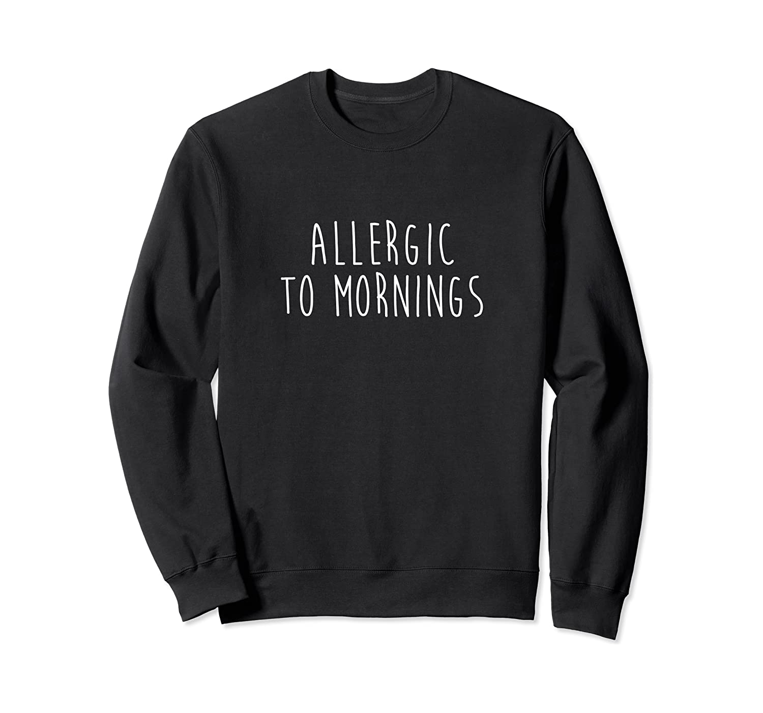 Allergic To Mornings Shirts