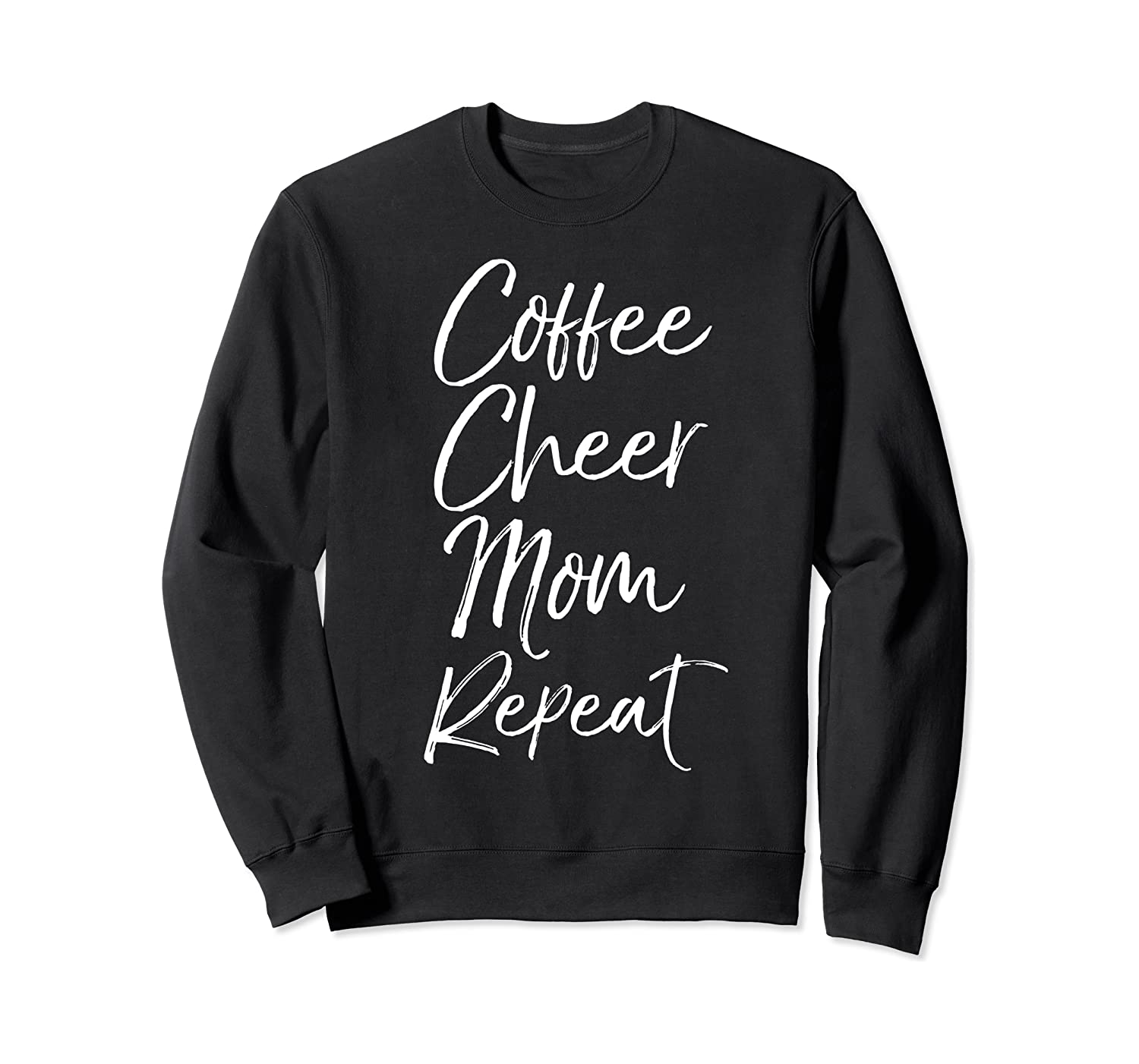 Cheerleader Mother Gift for Women Coffee Cheer Mom Repeat Sweatshirt