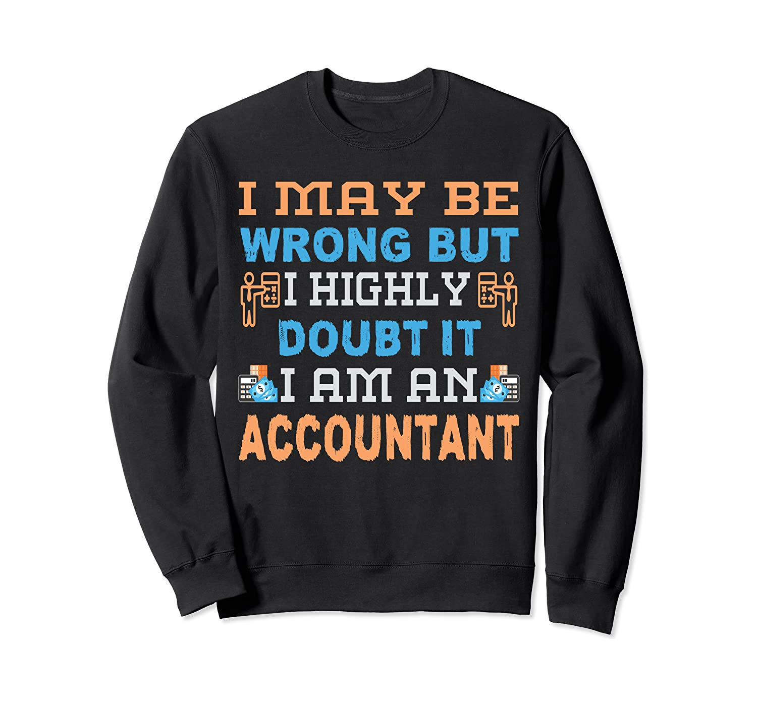 CPA Bookkeeper Tee Certified Public Accountant Accounting  Sweatshirt