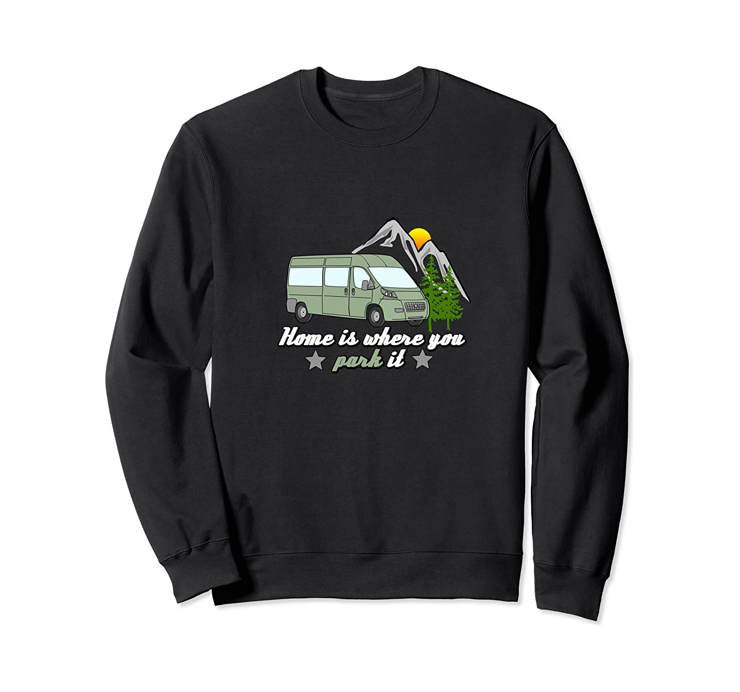 Camper Van Outdoor Nature - Home is where you park it Sweatshirt