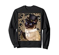 Steampunk Cat - Siamese With A Top Hat, Goggles, And Gears T-shirt Sweatshirt Black