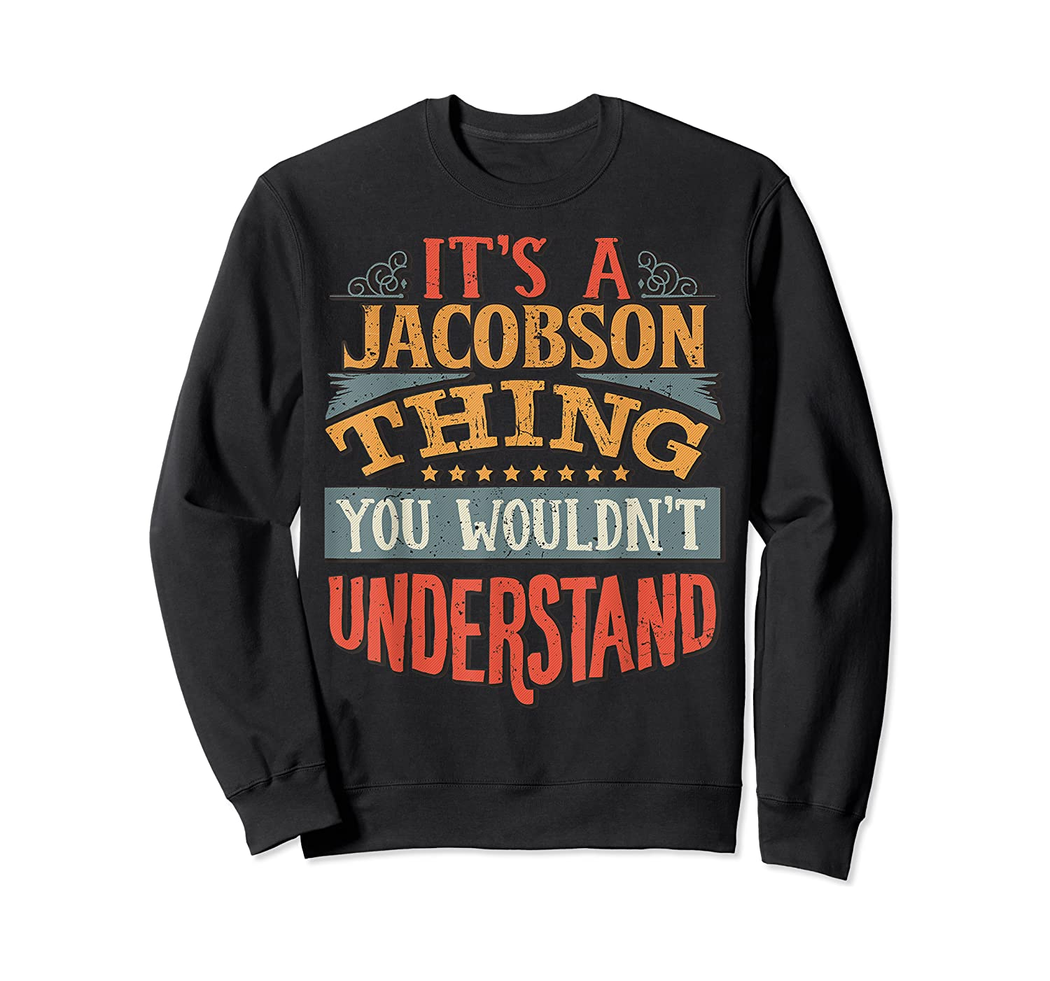 It's A Jacobson Thing You Wouldn't Understand T-shirt Crewneck Sweater