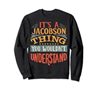 It\\\'s A Jacobson Thing You Wouldn\\\'t Understand T-shirt Sweatshirt Black