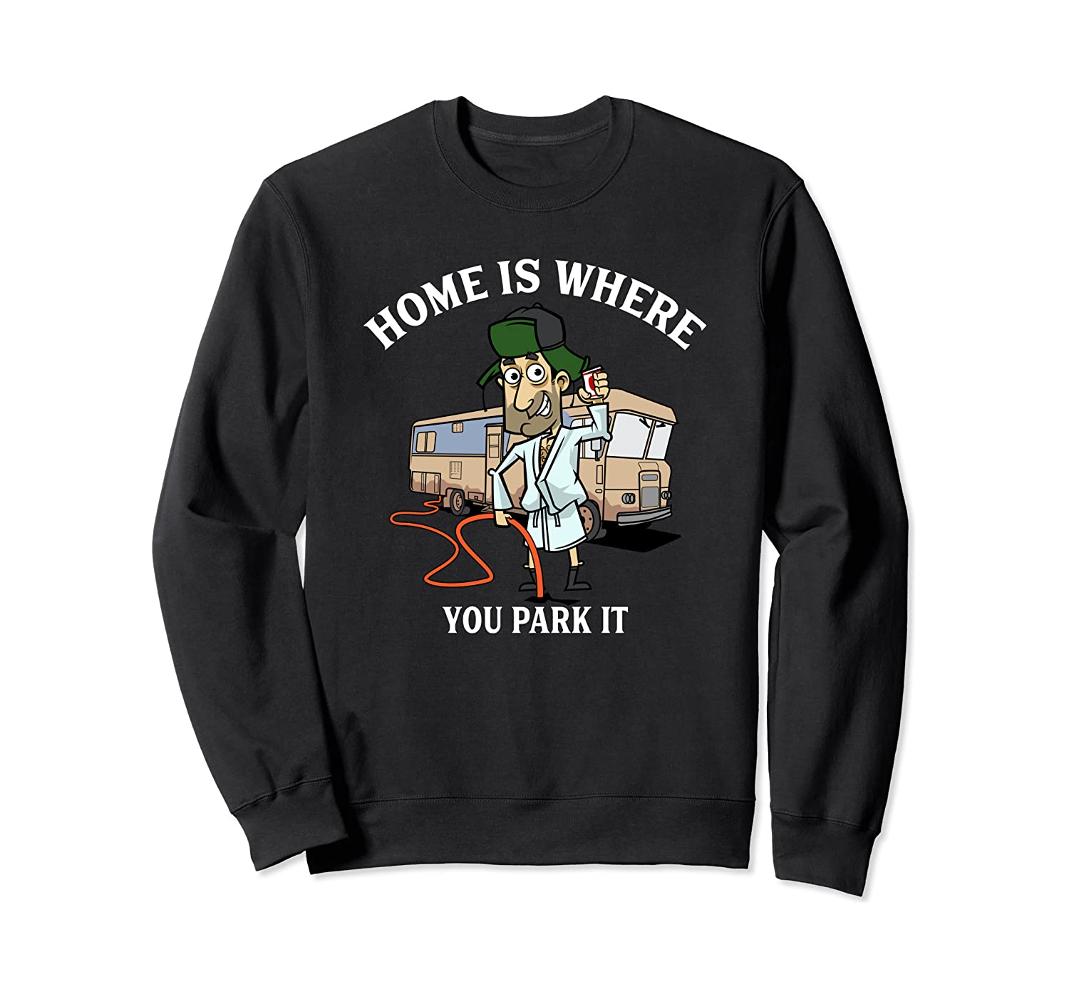 Camping Gift Camp RV Camper Home Is Where You Park It Sweatshirt