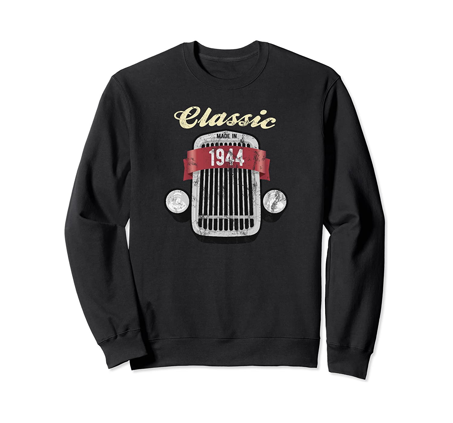 Classic 1944 Birthday Antique Car Collector 76th Birthday c6 Sweatshirt