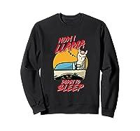 Now I Down To Sleep Halloween Alpaca Shirts Sweatshirt Black