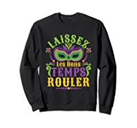 Laissez Les Bons Temps Rouler Mardi Gras Mask Shirts Sweatshirt Black