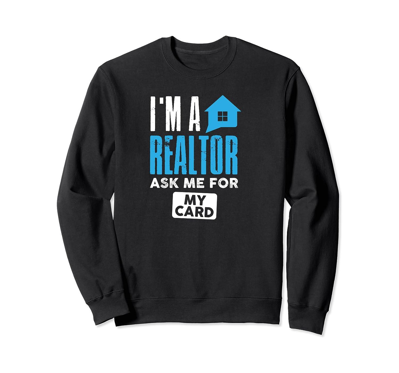 I'm A Realtor Real Estate Agent Agency Shirts Crewneck Sweater