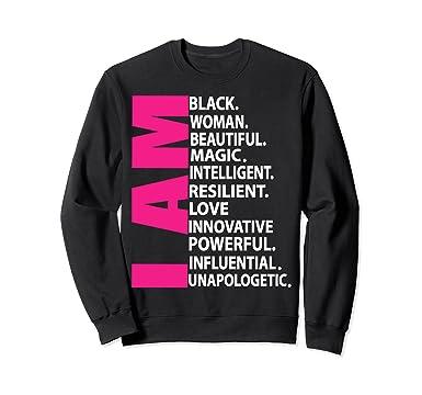 Amazon.com: Afro Girl I Am Black Woman Beautiful Magic Unapologetic Sweatshirt: Clothing
