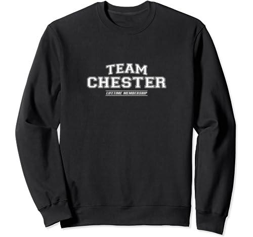 Team Chester | Proud Family Surname, Last Name Gift Sweatshirt