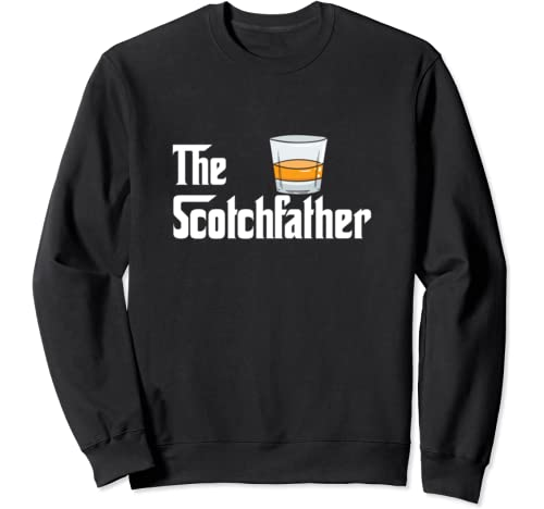 The Scotchfather Scotch Whiskey Whisky Father Dad Drinking Sweatshirt