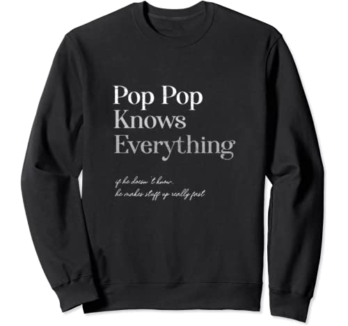 Pops Shirt For Father's Day, Pop Pop Knows Everything Sweatshirt