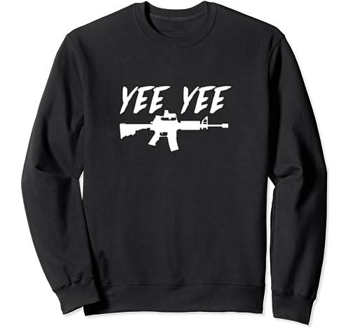Yee Yee Cannon With M4 / Ar 15 Sweatshirt
