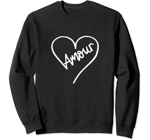 Amour Heart Valentines Day I Love You Gift Thoughtful French Sweatshirt