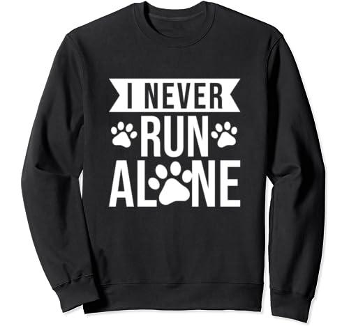 I Never Run Alone   Dog Owner Running Gift Sweatshirt