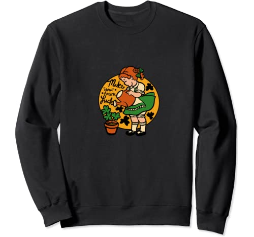 Make Your Own Luck Fun Lucky St. Patrick's Day Sweatshirt