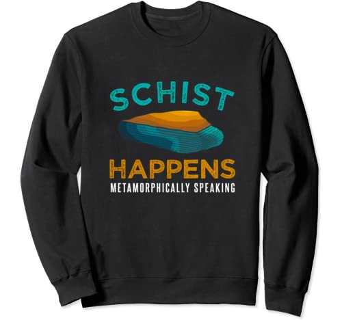 Geology Rock Mineral Collector Gift Earth Science Pun Humor Sweatshirt