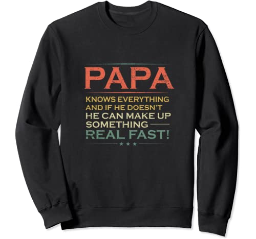 Papa Know Everything Funny Father's Day Gift Men Sweatshirt