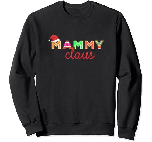 Claus Mammy Christmas Gift For Grandma Sweatshirt