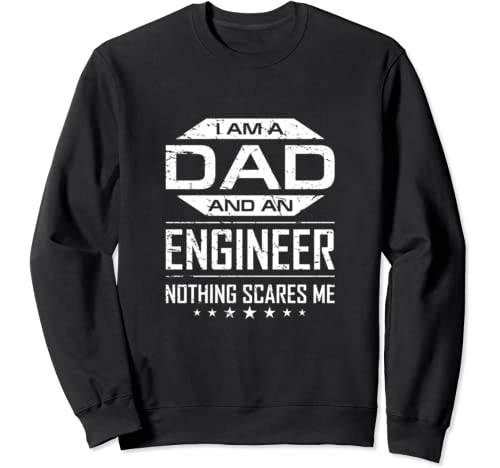 I'm A Dad And Engineer Great Gift For Men Father Dad Husband Sweatshirt