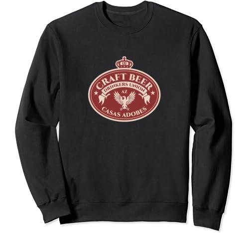 Craft Beer Drinkers Union   Casas Adobes Arizona Sweatshirt