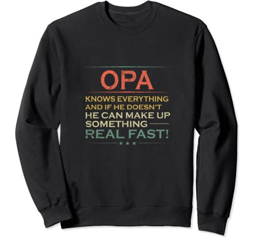 Opa Know Everything Funny Father's Day Gift Men Sweatshirt