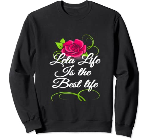 Mother's Day Special Gifts Best Lela Ever Sweatshirt